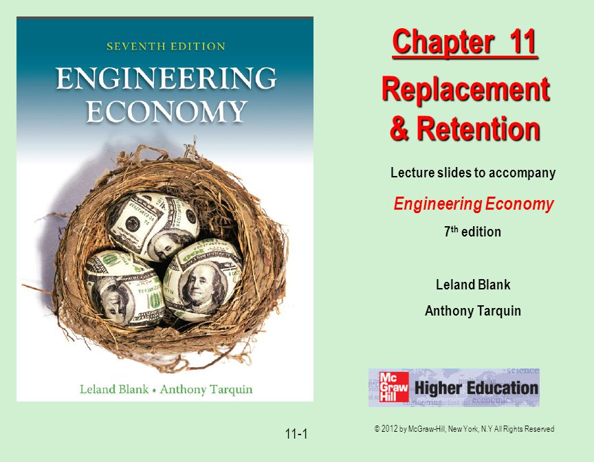 © 2012 by McGraw-Hill, New York, N.Y All Rights Reserved 11-1 Lecture slides to accompany Engineering Economy 7 th edition Leland Blank Anthony Tarqui