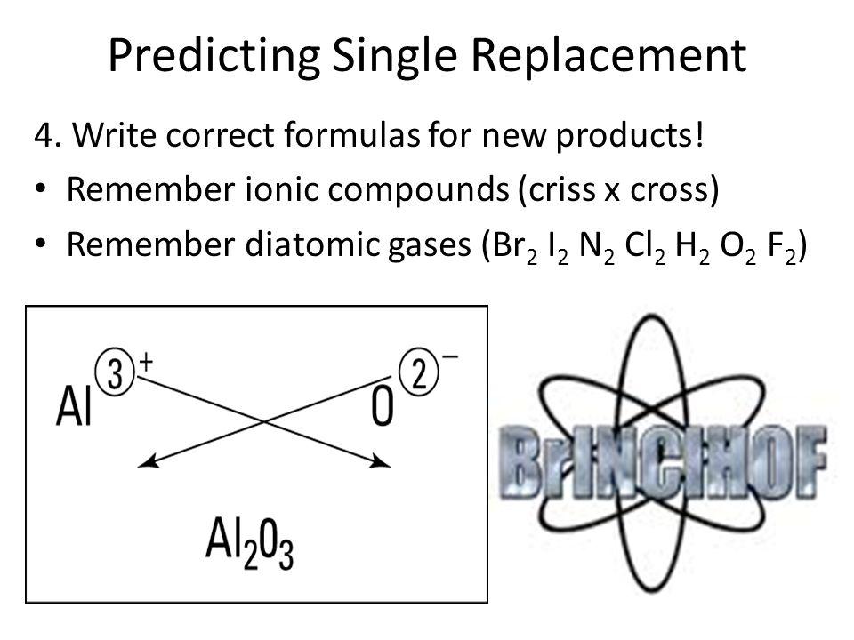 Predicting Single Replacement 5. BALANCE EQUATION by balancing coefficients.