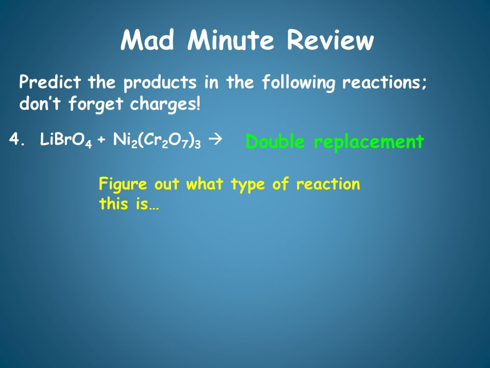 Mad Minute Review Predict the products in the following reactions; dont forget charges.