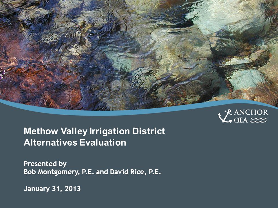 Methow Valley Irrigation District Alternatives Evaluation Presented by Bob Montgomery, P.E.