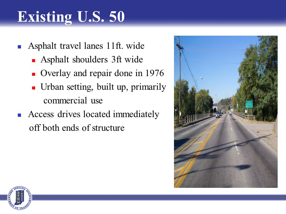 Existing U.S. 50 Asphalt travel lanes 11ft.