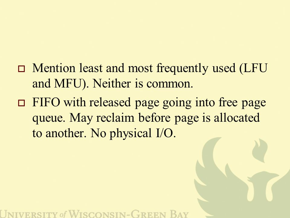 Mention least and most frequently used (LFU and MFU).
