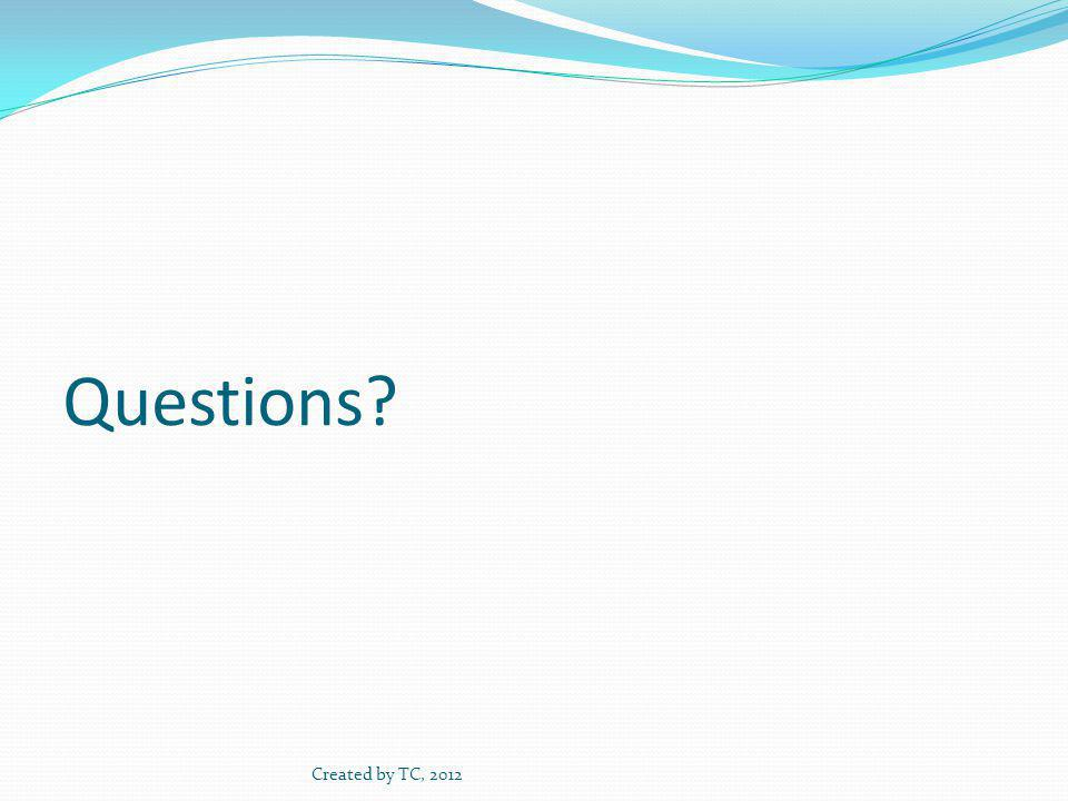 Questions Created by TC, 2012