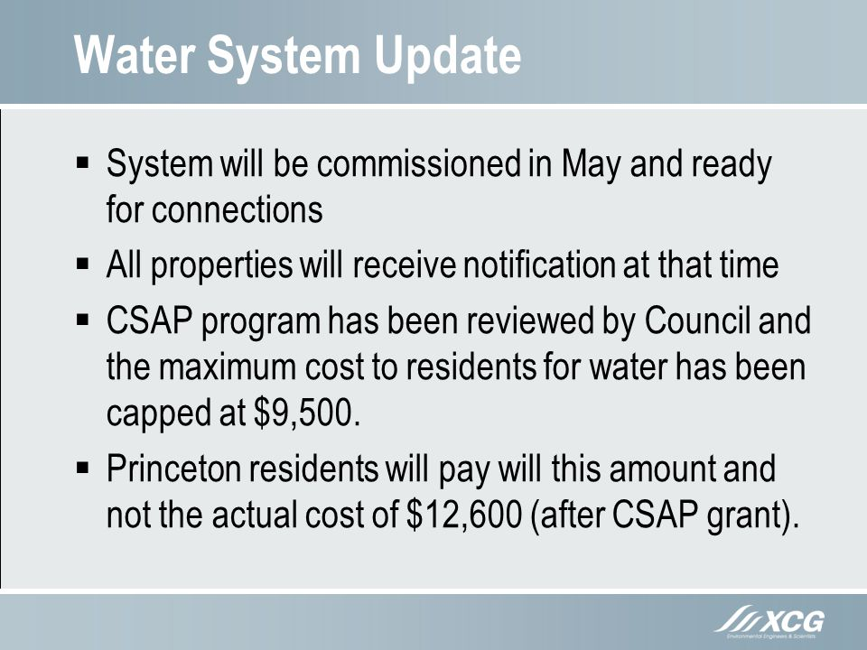 Water System Update System will be commissioned in May and ready for connections All properties will receive notification at that time CSAP program ha