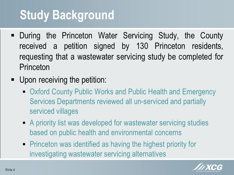 Study Background During the Princeton Water Servicing Study, the County received a petition signed by 130 Princeton residents, requesting that a waste