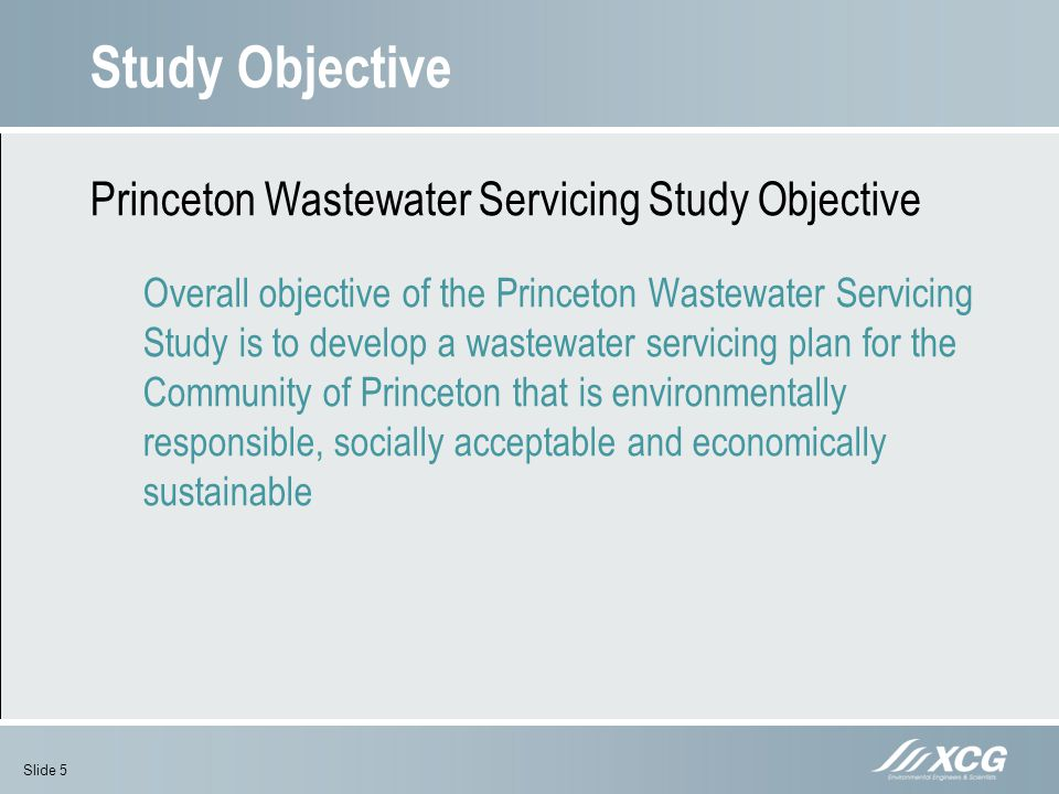 Study Objective Princeton Wastewater Servicing Study Objective Overall objective of the Princeton Wastewater Servicing Study is to develop a wastewate