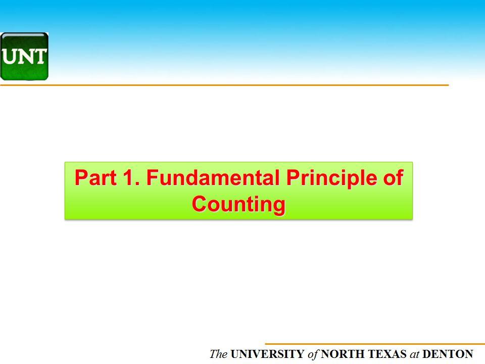 The UNIVERSITY of NORTH CAROLINA at CHAPEL HILL Part 1. Fundamental Principle of Counting
