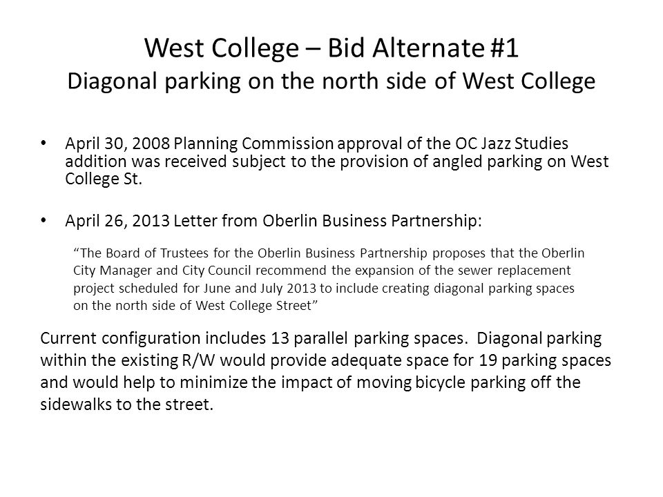 West College – Bid Alternate #1 Diagonal parking on the north side of West College April 30, 2008 Planning Commission approval of the OC Jazz Studies addition was received subject to the provision of angled parking on West College St.