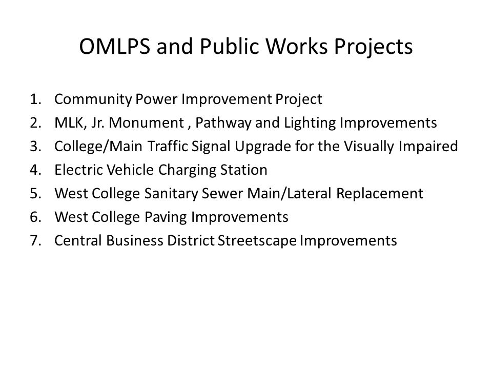 OMLPS and Public Works Projects 1.Community Power Improvement Project 2.MLK, Jr.