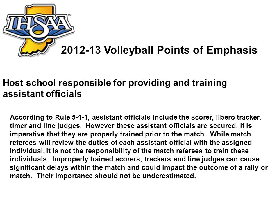 Host school responsible for providing and training assistant officials According to Rule 5-1-1, assistant officials include the scorer, libero tracker