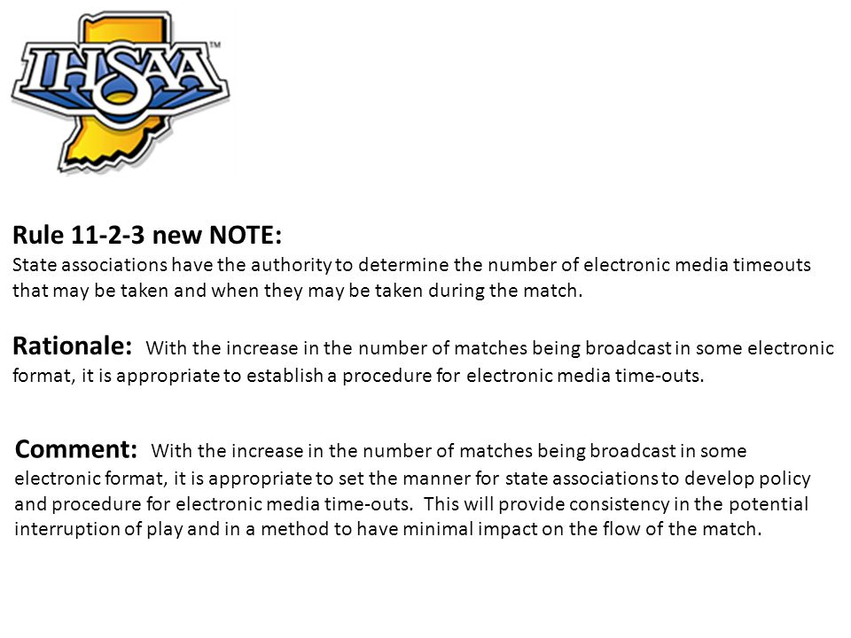Rule 11-2-3 new NOTE: State associations have the authority to determine the number of electronic media timeouts that may be taken and when they may b
