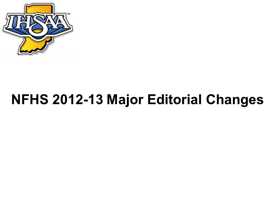 NFHS 2012-13 Major Editorial Changes
