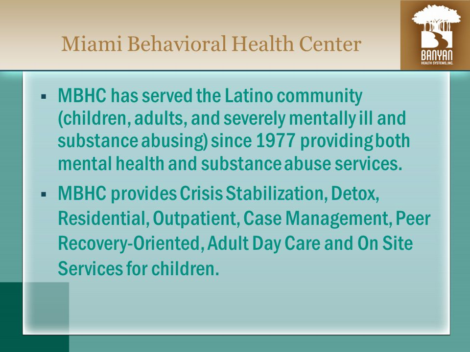 Banyan Health Systems Through a joint venture in 2003, SPI and MBHC have operated and provided services for substance abuse and mental health.