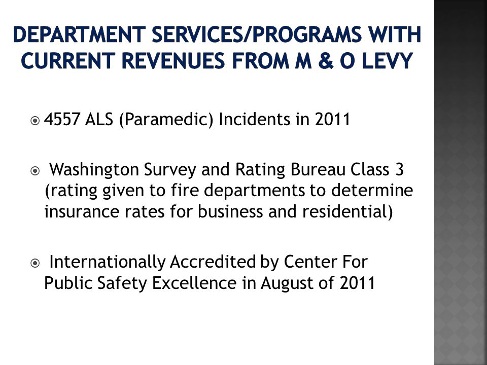 4557 ALS (Paramedic) Incidents in 2011 Washington Survey and Rating Bureau Class 3 (rating given to fire departments to determine insurance rates for