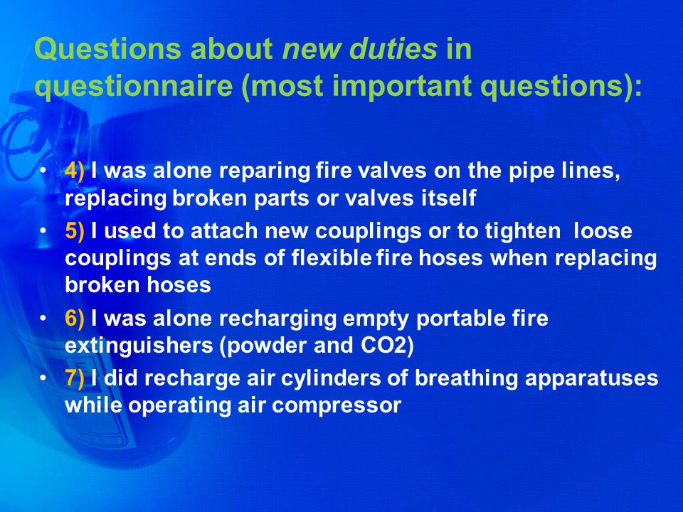 Poll opinion has brought up: bridge officers (15) answered positive on questions 4, 5, 6 and 7 bridge officers recharge portable fire extinguishers bridge officers recharge air cylinders bridge officers attach new couplings and tighten loose couplings at ends of flexible fire hoses when replacing broken hoses