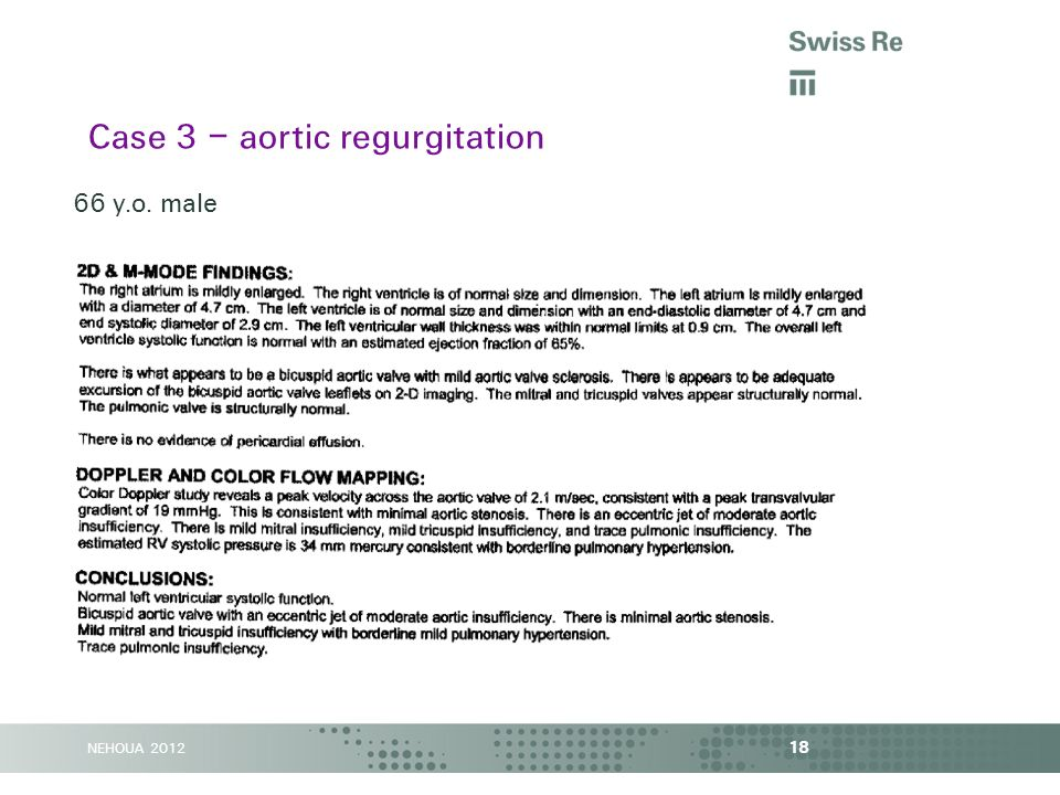 NEHOUA 2012 18 Case 3 – aortic regurgitation 66 y.o. male