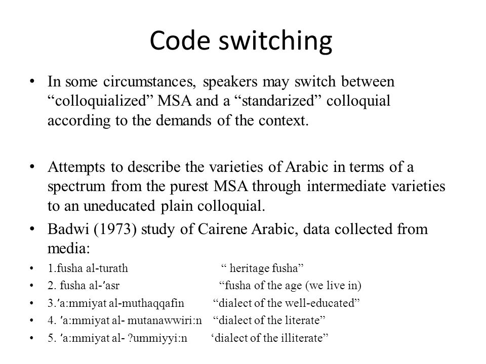 Myres-Scotton model of code-switching Social motivation for code switching Members of a speech community, as part of their communicative competence (knowledge of the social values of the linguistic varieties found in the community), develop an evaluation metric for the likely social cost and social benefits of any code choice.
