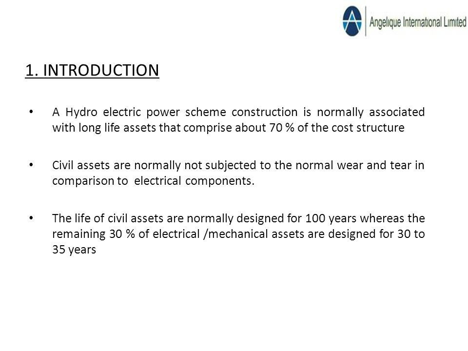 1. INTRODUCTION A Hydro electric power scheme construction is normally associated with long life assets that comprise about 70 % of the cost structure