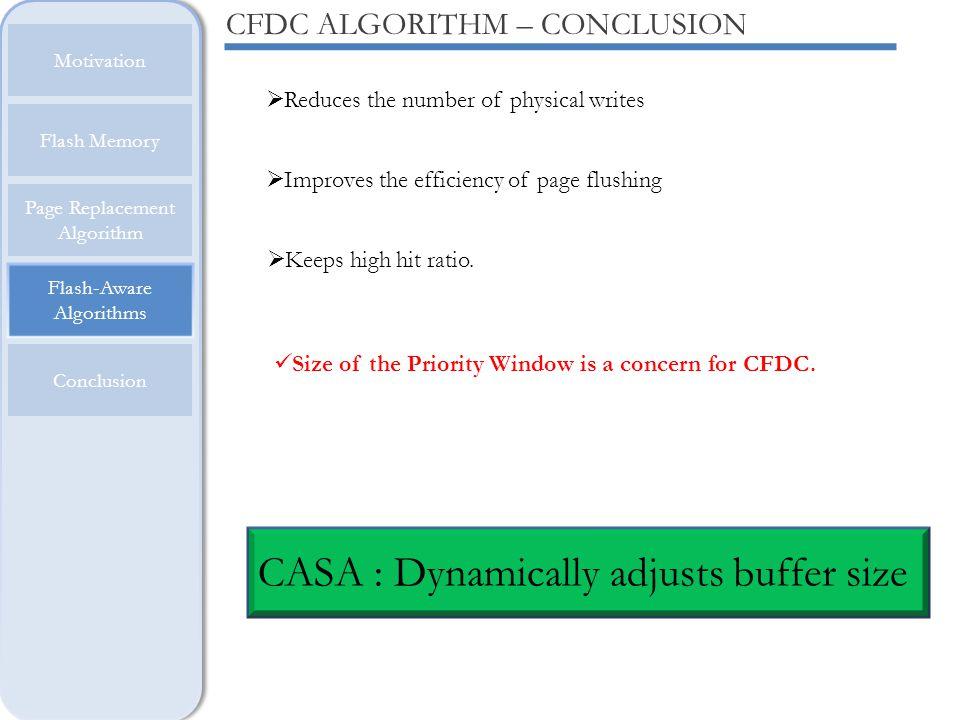 Flash-Aware Algorithms Motivation Flash Memory Page Replacement Algorithm Conclusion CFDC ALGORITHM – CONCLUSION Reduces the number of physical writes