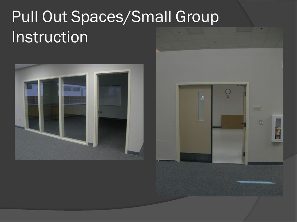 Pull Out Spaces/Small Group Instruction