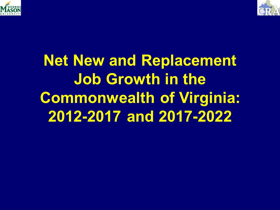 Net New and Replacement Job Growth in the Commonwealth of Virginia: and