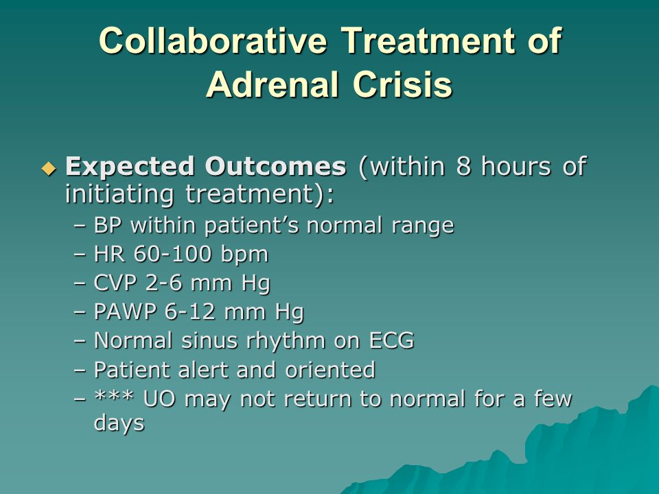 Collaborative Treatment of Adrenal Crisis Expected Outcomes (within 8 hours of initiating treatment): Expected Outcomes (within 8 hours of initiating