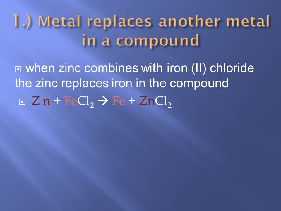 Atoms of one element replace another element in a compound A + BC B + AC There are 3 Ways that a Single Replacement Reaction can occur.