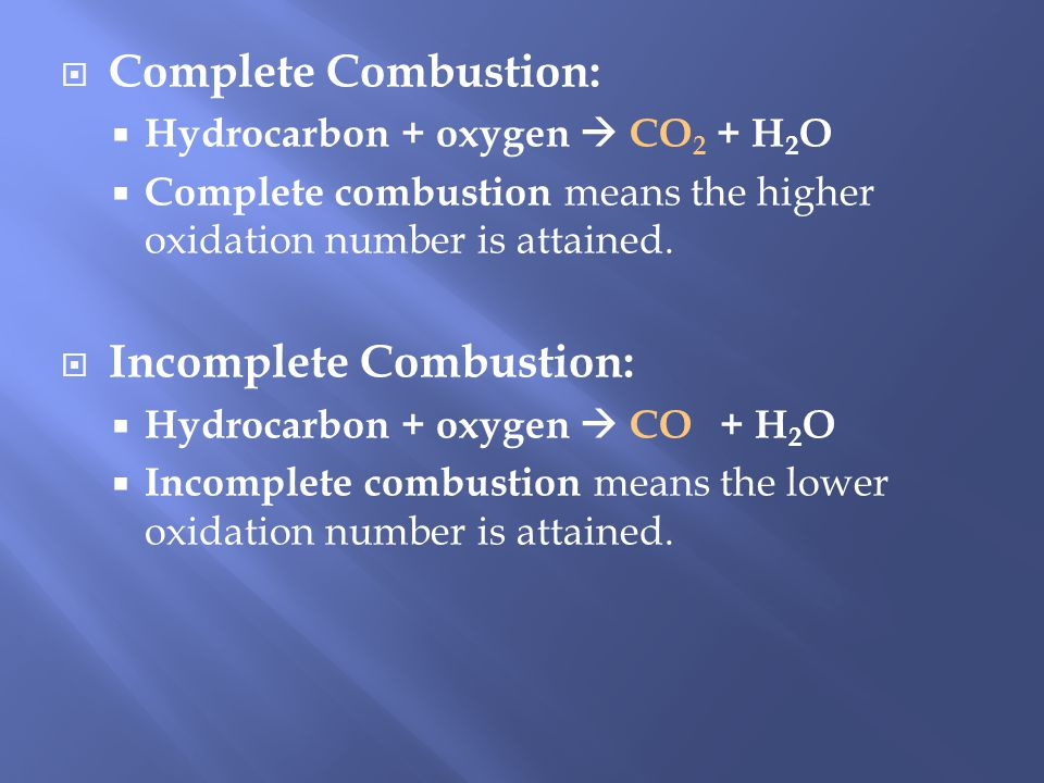 Hydrocarbon + oxygen CO 2 + H 2 O Hydrocarbon: A compound of hydrogen and carbon The phrase