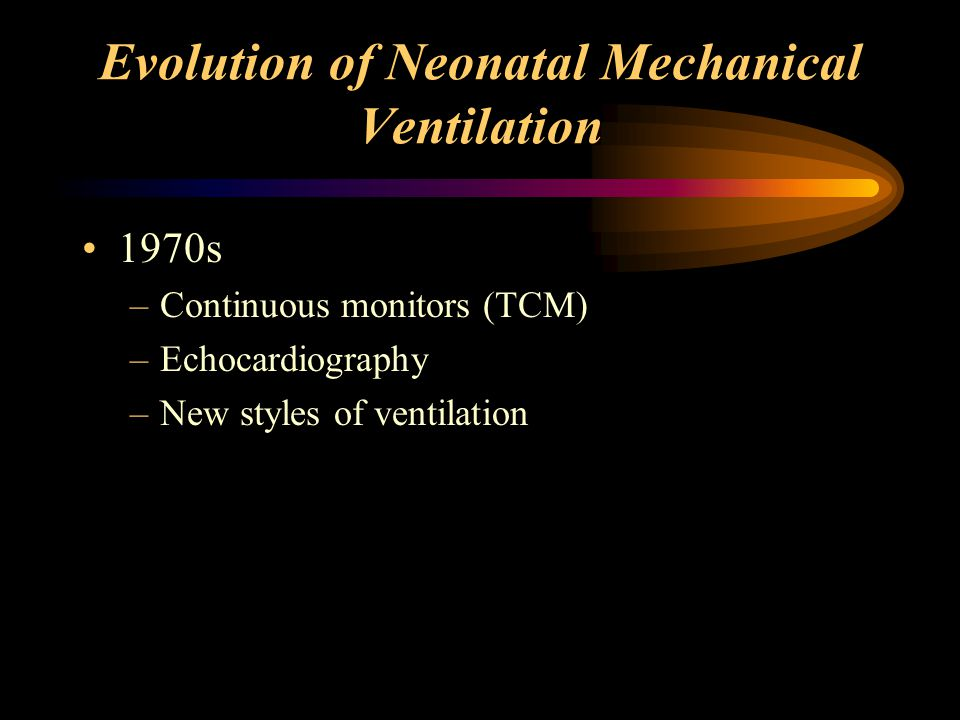 Other Ventilation Concepts Conservative or Gentle Ventilation –Minimal acceptable gas exchange with least ventilator settings –Several studies advocate this approach for PPHN which is a significant departure Permissive hypercapnea