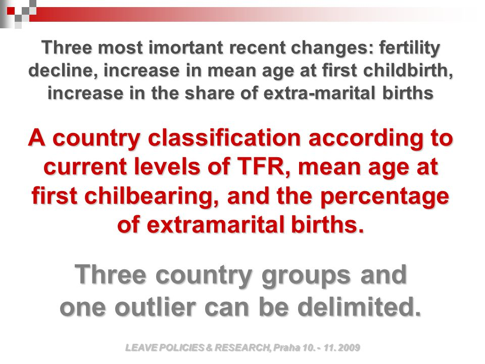 A country classification according to current levels of TFR, mean age at first chilbearing, and the percentage of extramarital births.