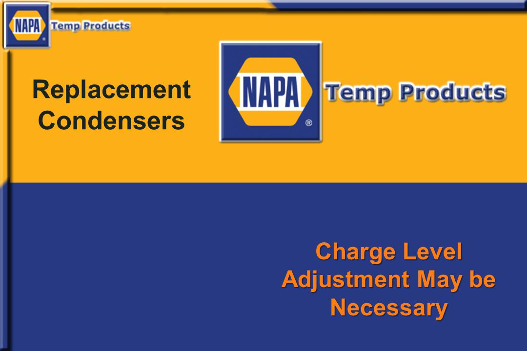 Replacement Condensers Charge Level Adjustment May be Necessary