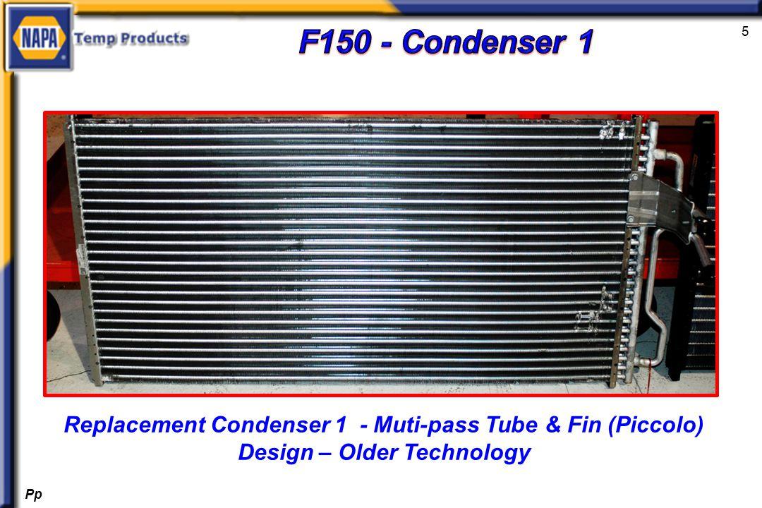 5 Replacement Condenser 1 - Muti-pass Tube & Fin (Piccolo) Design – Older Technology Pp