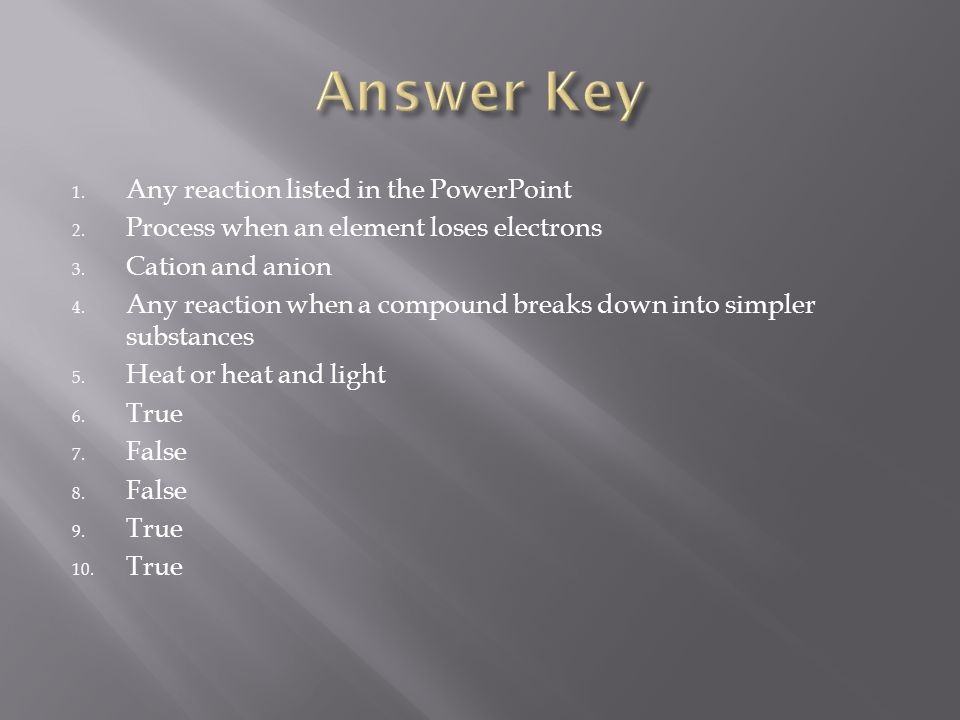1. Any reaction listed in the PowerPoint 2. Process when an element loses electrons 3.