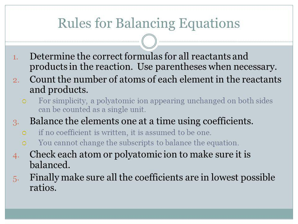 Balancing Chemical Equations H 2 (g) + O 2 (g) H 2 O(l) Recall that matter is neither created or destroyed, so what is wrong with this picture? Its no