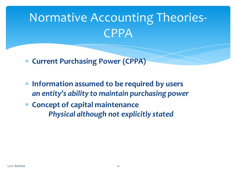 Current Purchasing Power (CPPA) Information assumed to be required by users an entitys ability to maintain purchasing power Concept of capital mainten