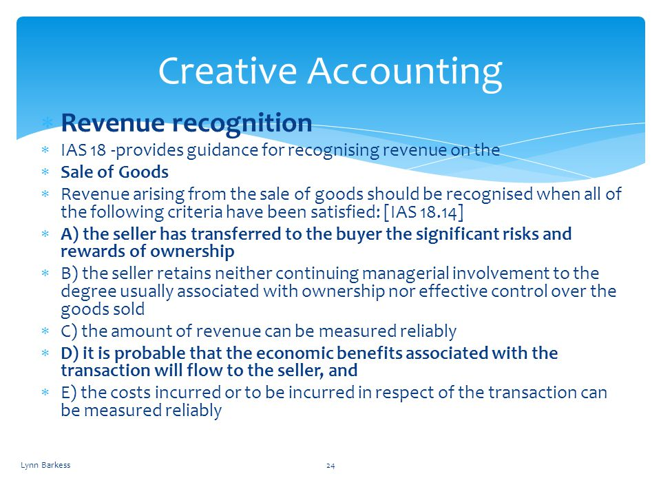 Revenue recognition IAS 18 -provides guidance for recognising revenue on the Sale of Goods Revenue arising from the sale of goods should be recognised