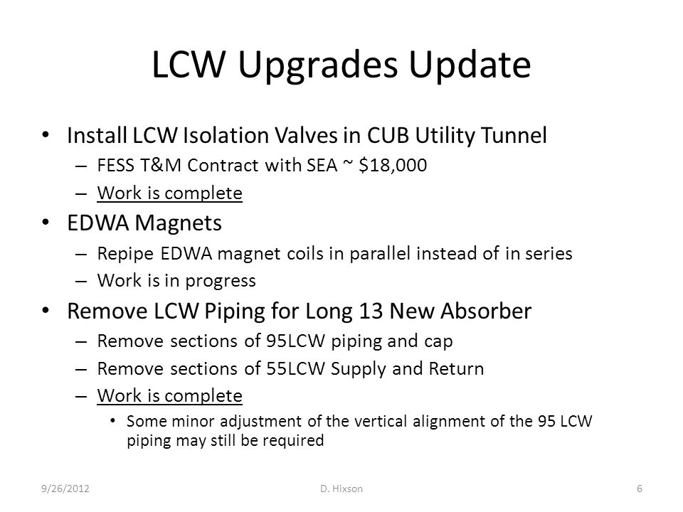 LCW Upgrades Update Install LCW Isolation Valves in CUB Utility Tunnel – FESS T&M Contract with SEA ~ $18,000 – Work is complete EDWA Magnets – Repipe