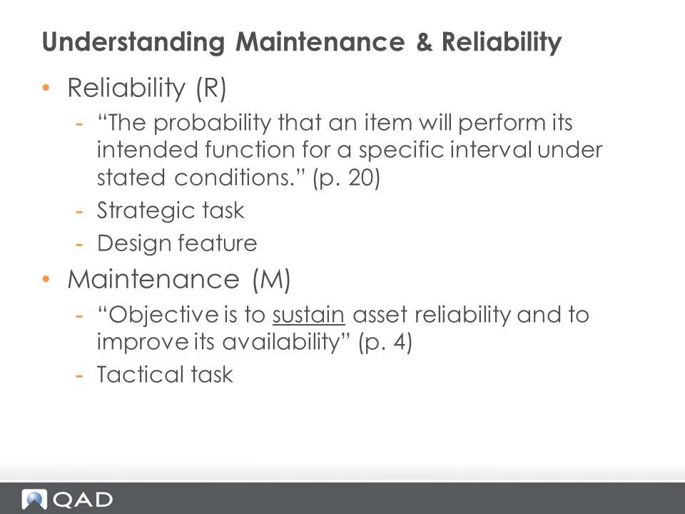 Reliability (R) -The probability that an item will perform its intended function for a specific interval under stated conditions.