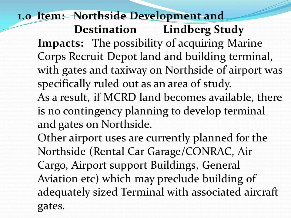2.0 Item: Expansion of Terminal Two (West Terminal) and Aircraft Apron, current Issues: Traffic disruption during construction; increased congestion at Terminal Two and on Harbor Drive.