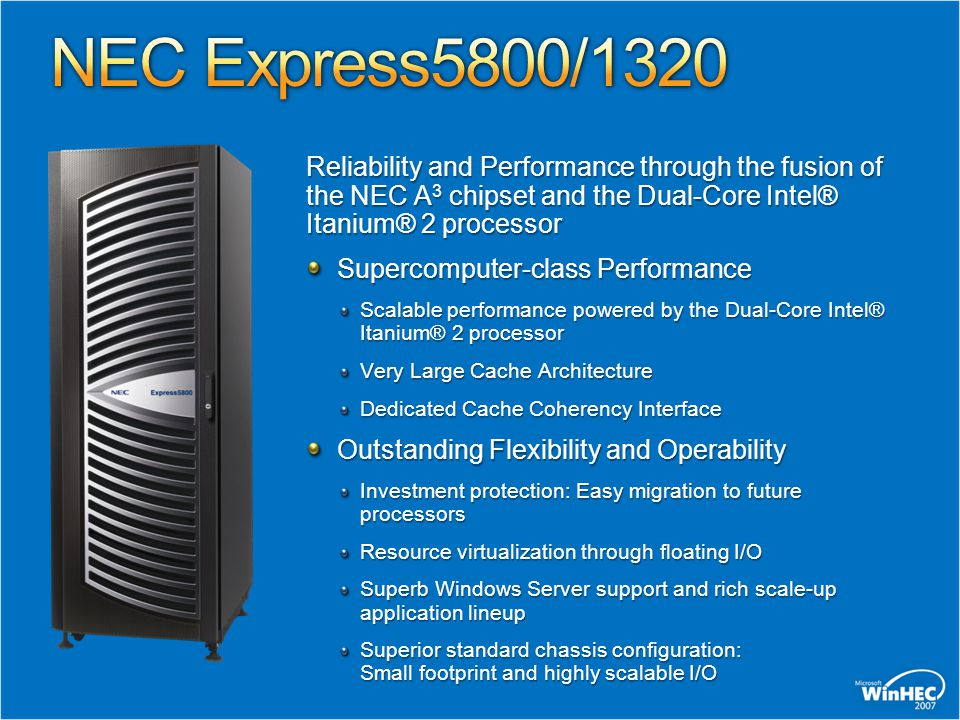 Reliability and Performance through the fusion of the NEC A 3 chipset and the Dual-Core Intel® Itanium® 2 processor Supercomputer-class Performance Sc