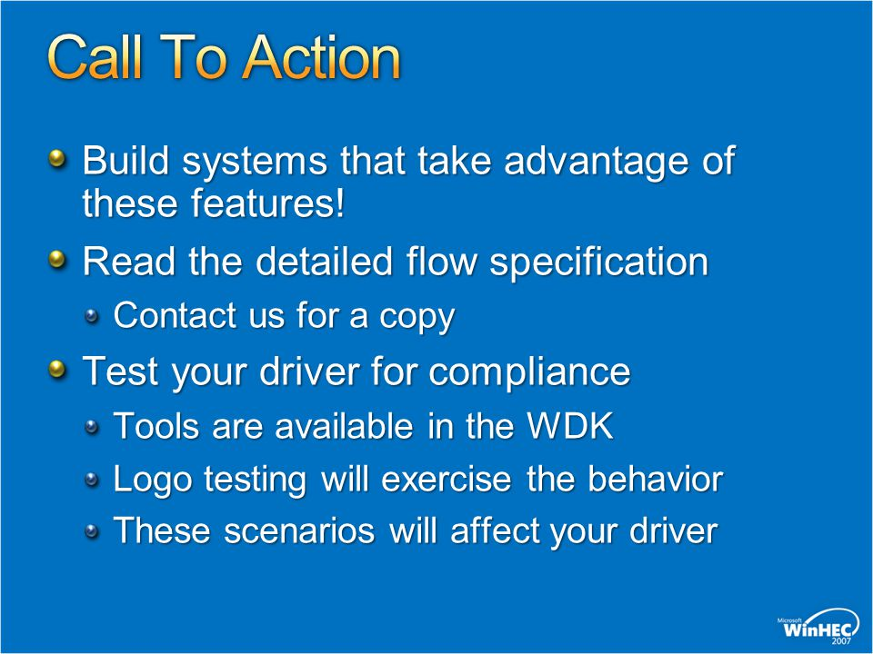 Build systems that take advantage of these features! Read the detailed flow specification Contact us for a copy Test your driver for compliance Tools