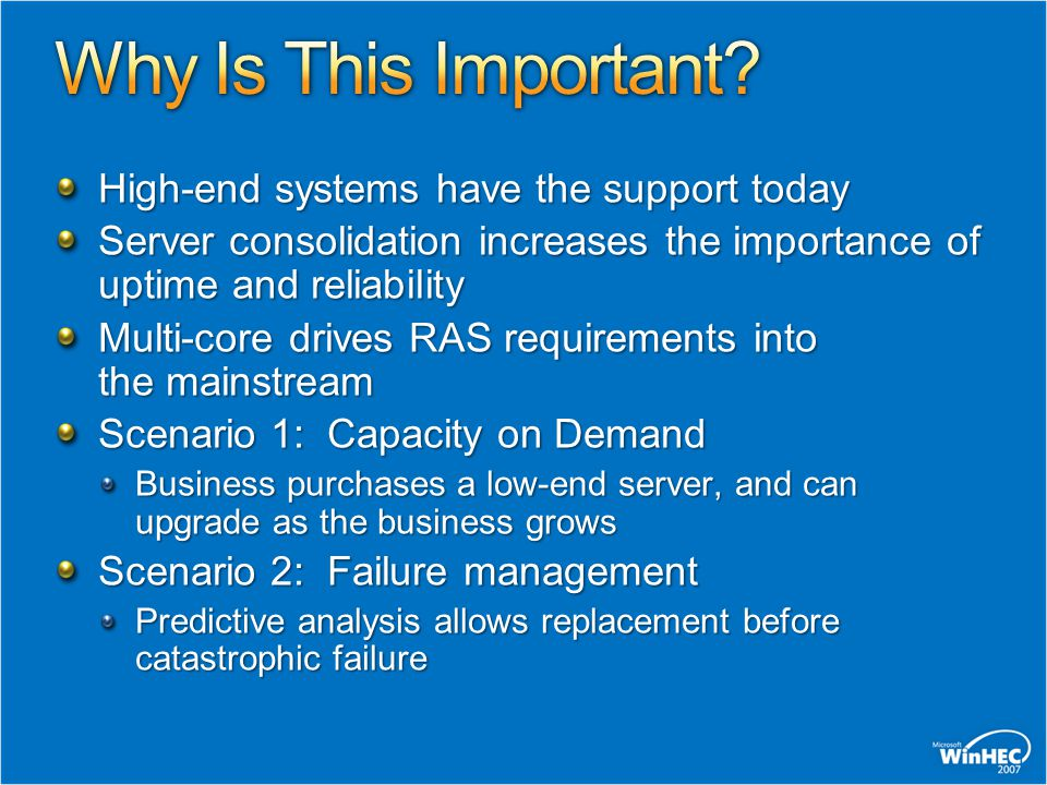 High-end systems have the support today Server consolidation increases the importance of uptime and reliability Multi-core drives RAS requirements int