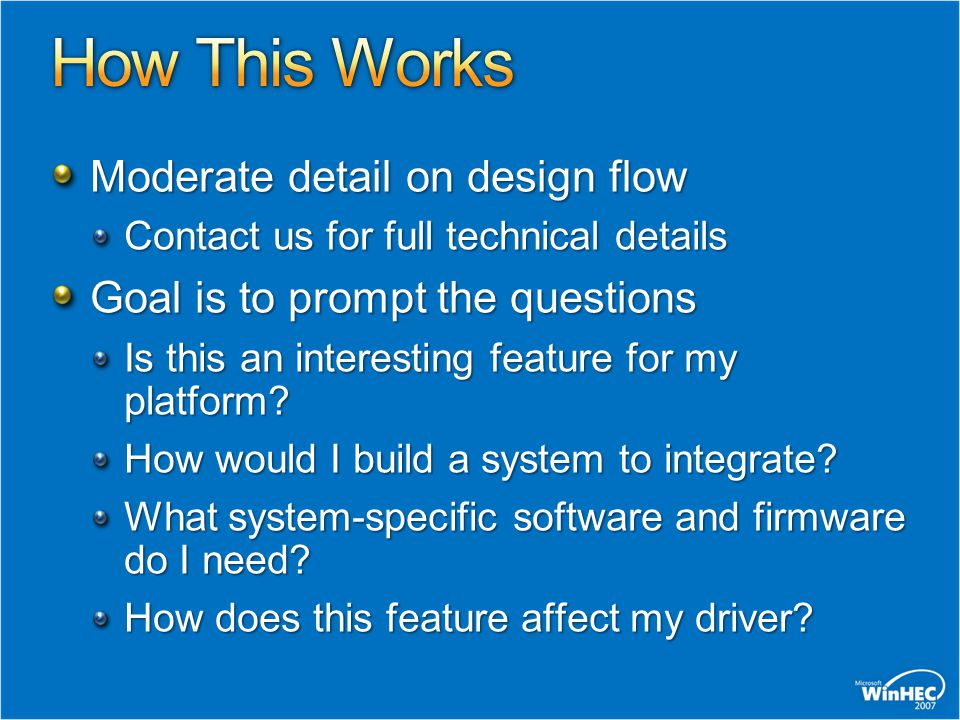 Moderate detail on design flow Contact us for full technical details Goal is to prompt the questions Is this an interesting feature for my platform? H