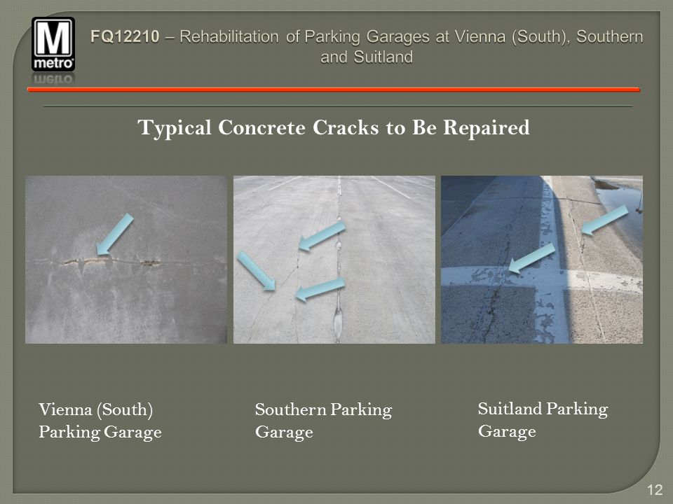 12 Typical Concrete Cracks to Be Repaired Vienna (South) Parking Garage Southern Parking Garage Suitland Parking Garage