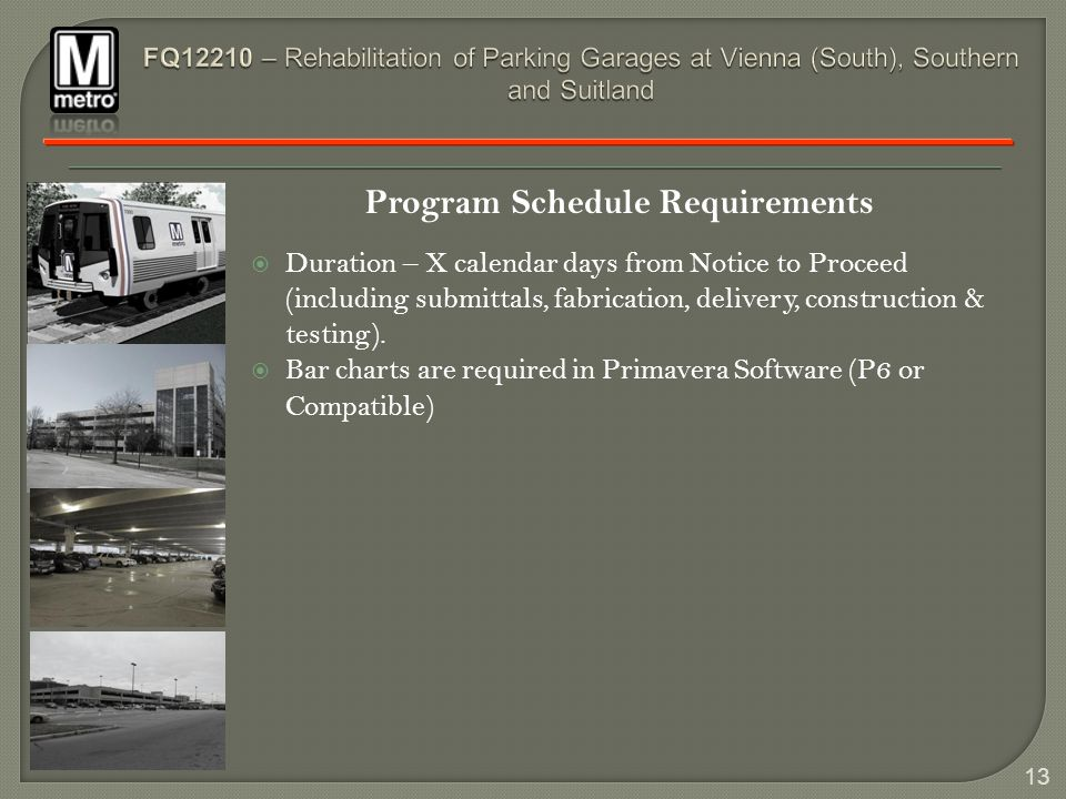 13 Program Schedule Requirements Duration – X calendar days from Notice to Proceed (including submittals, fabrication, delivery, construction & testing).