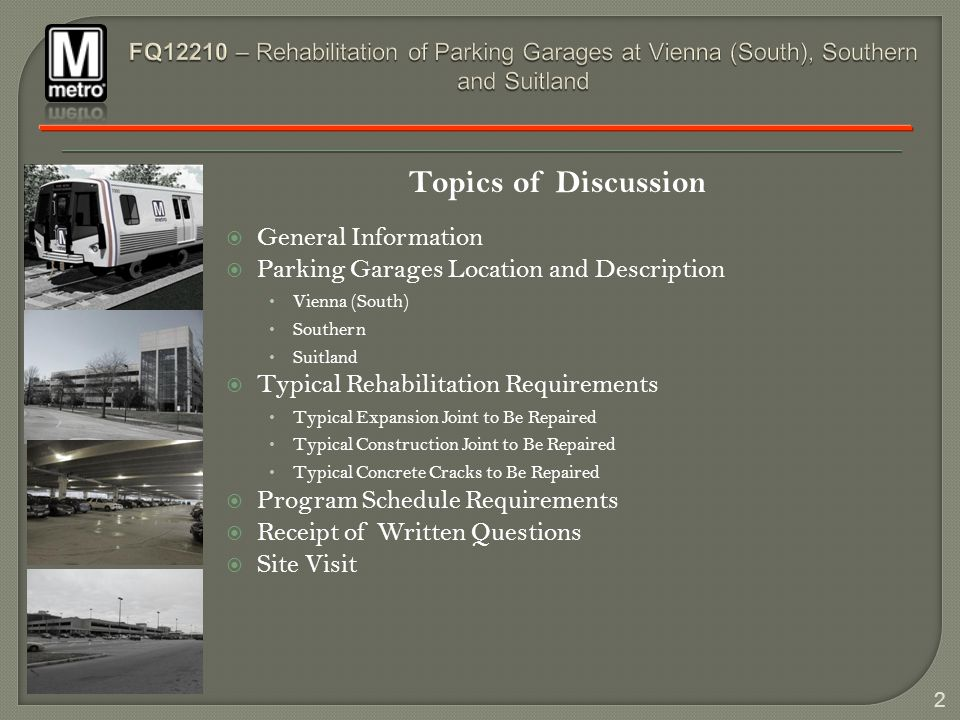 2 Topics of Discussion General Information Parking Garages Location and Description Vienna (South) Southern Suitland Typical Rehabilitation Requiremen