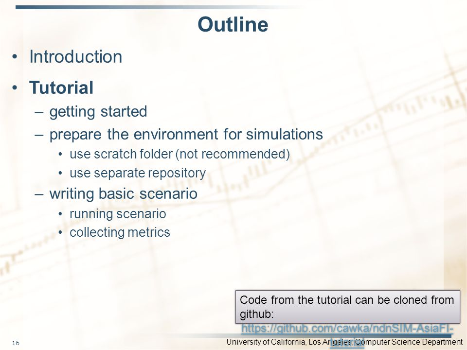 University of California, Los Angeles, Computer Science Department Outline Introduction Tutorial –getting started –prepare the environment for simulat