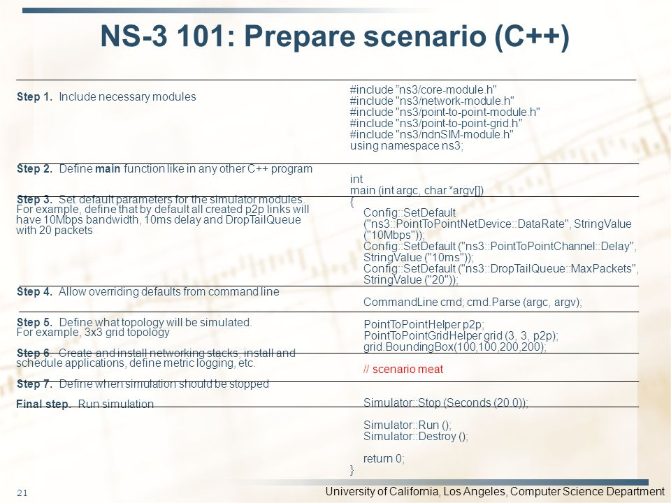 University of California, Los Angeles, Computer Science Department NS-3 101: Prepare scenario (C++) #include ns3/core-module.h