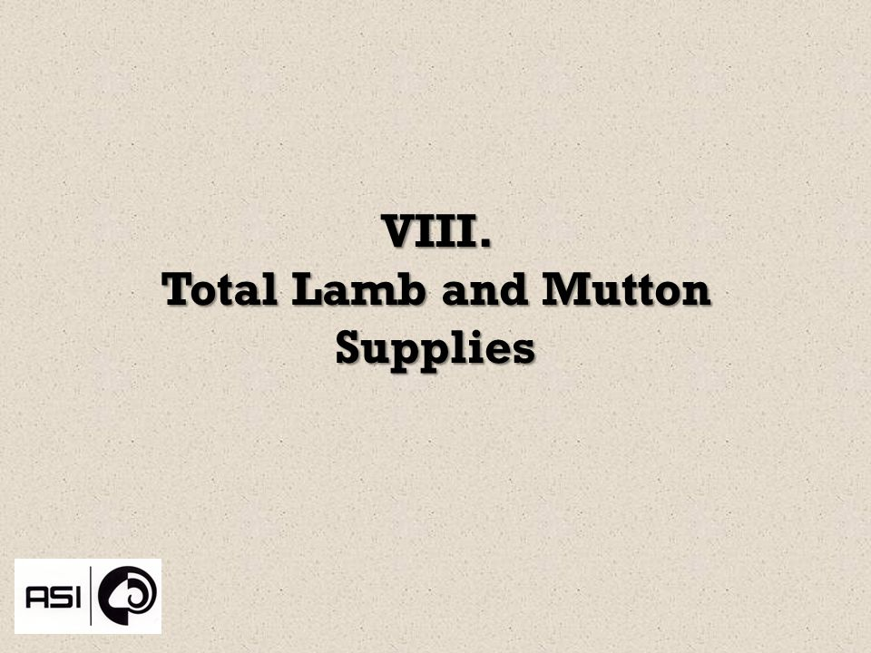 VIII. Total Lamb and Mutton Supplies