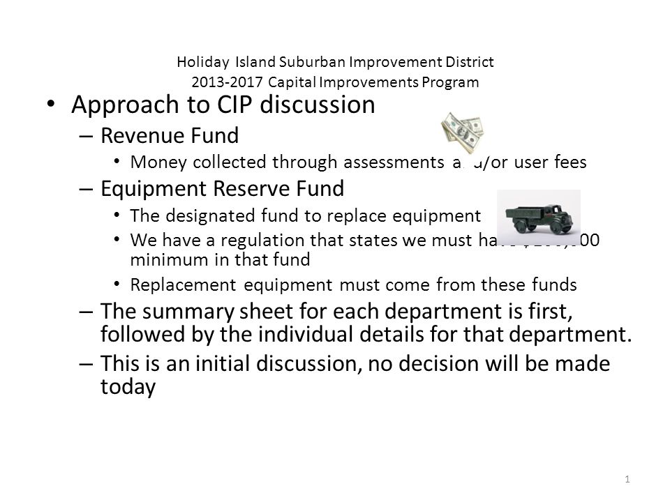 42 Holiday Island Suburban Improvement District 2013-2017 Capital Improvements Program Comprehensive Detail Schedule DepartmentProject20132014201520162017 Roads Zero Turn Mower8,500 Replace 2001 Graveley-U#29 Bucket Truck 30,000 Replace 1986 Ford 8,50030,000 Equipment Reserve Fund Projects